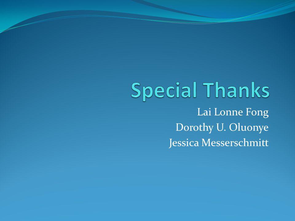 Lai Lonne Fong Dorothy U. Oluonye Jessica Messerschmitt