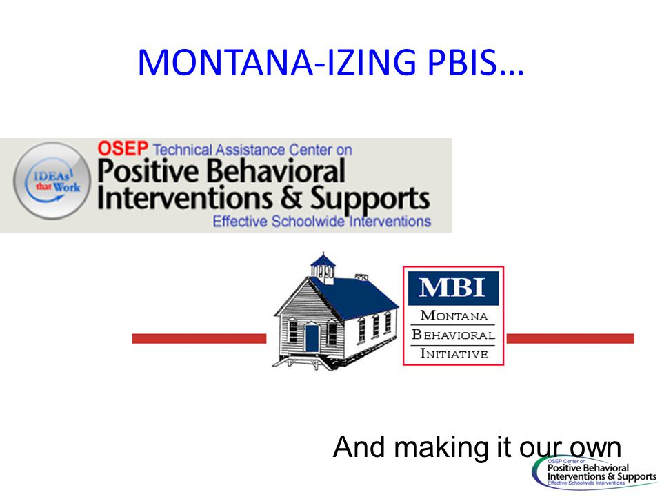 MONTANA-IZING PBIS… And making it our own