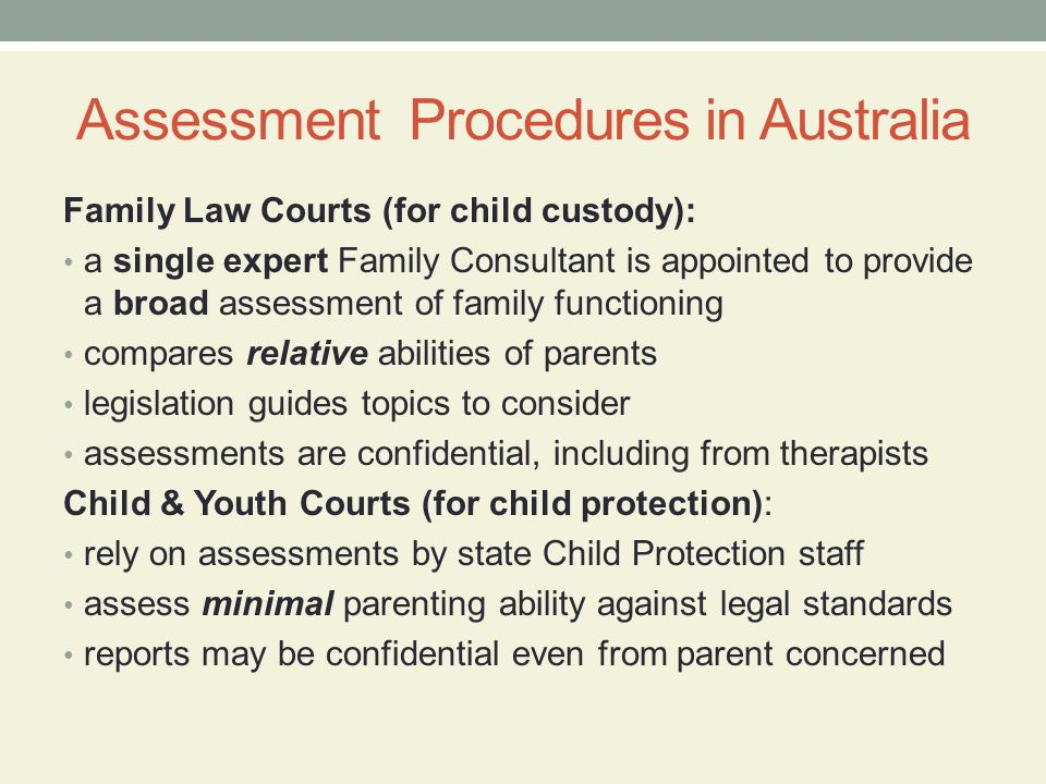 Recent Changes in Australia Family Law Courts now hear complex cases where protection issues are raised in 40% of custody cases Some Family Law Courts have introduced intervention programs (Magellan & Columbus) Only 15% of mandatory notifications require removal of child, many other cases may benefit from therapy Treatment reports can be provided to family law courts describing outcome of voluntary therapy Child protection approaches commonly remove children while parents are rehabilitated then re-unify families.