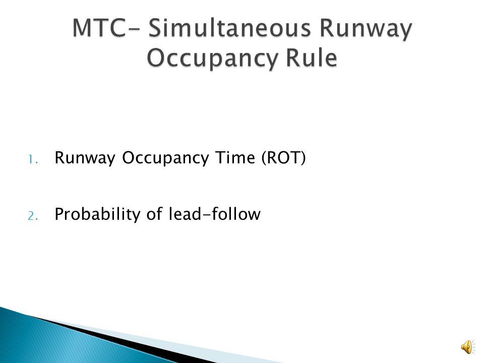 MTC = Min ( MTC SRO, MTC WVSDB ) Fleet MixProbability of Type of Aircraft H.3 L.2 M.25 S