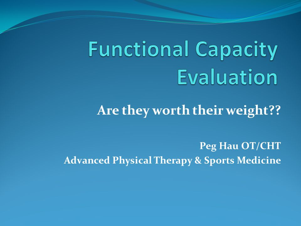 Are they worth their weight?? Peg Hau OT/CHT Advanced Physical Therapy & Sports Medicine