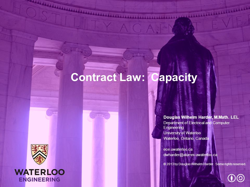 Contract Law: Capacity Douglas Wilhelm Harder, M.Math.
