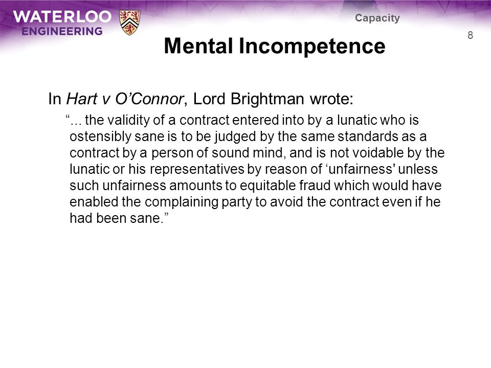 Mental Incompetence In Hart v OConnor, Lord Brightman wrote:...