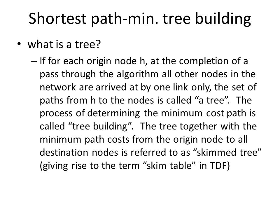 All or nothing assignment Step 1: find shortest paths between origin and destination zones Step 2: assign all trips to links comprising the shortest routes Simple all-or-nothing method is the fundamental building block in traffic assignment procedures.