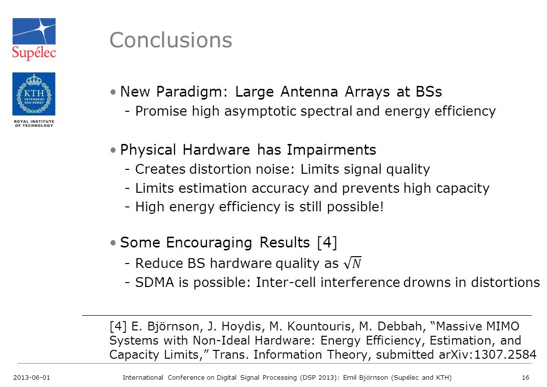 Conclusions 2013-06-01International Conference on Digital Signal Processing (DSP 2013): Emil Björnson (Supélec and KTH)16