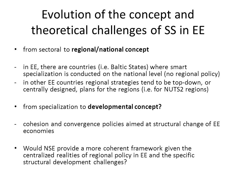 Evolution of the concept and theoretical challenges of SS in EE from sectoral to regional/national concept -in EE, there are countries (i.e.