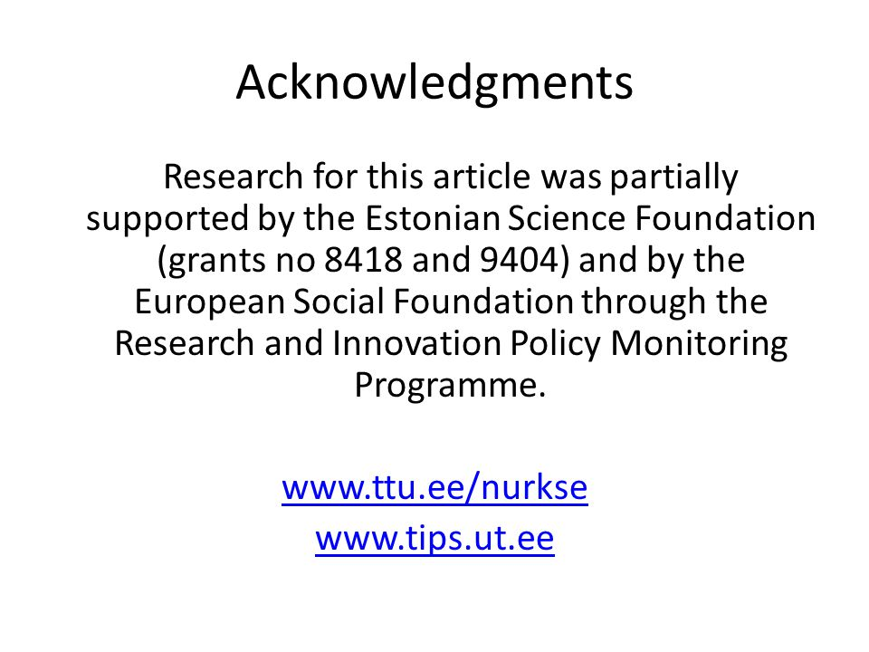 Acknowledgments Research for this article was partially supported by the Estonian Science Foundation (grants no 8418 and 9404) and by the European Social Foundation through the Research and Innovation Policy Monitoring Programme.