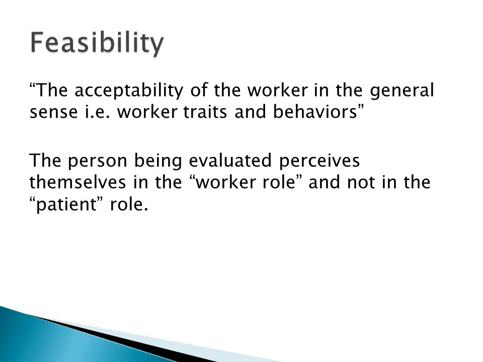 The acceptability of the worker in the general sense i.e. worker traits and behaviors The person being evaluated perceives themselves in the worker ro
