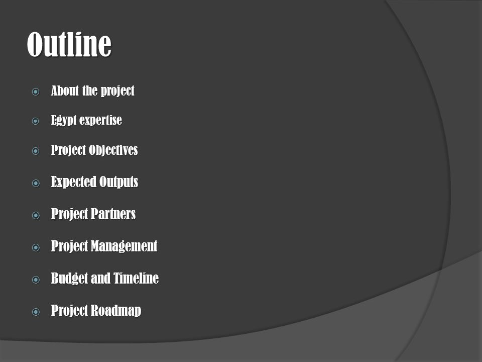 Outline About the project About the project Egypt expertise Egypt expertise Project Objectives Project Objectives Expected Outputs Expected Outputs Pr