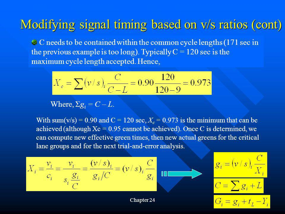 Chapter 2457 Modifying signal timing based on v/s ratios (cont) C needs to be contained within the common cycle lengths (171 sec in the previous example is too long).