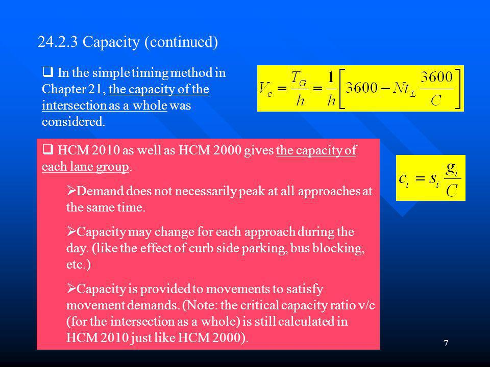 Chapter 247 24.2.3 Capacity (continued) In the simple timing method in Chapter 21, the capacity of the intersection as a whole was considered. HCM 201