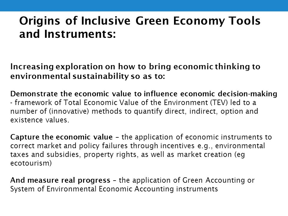 Origins of Inclusive Green Economy Tools and Instruments: Increasing exploration on how to bring economic thinking to environmental sustainability so