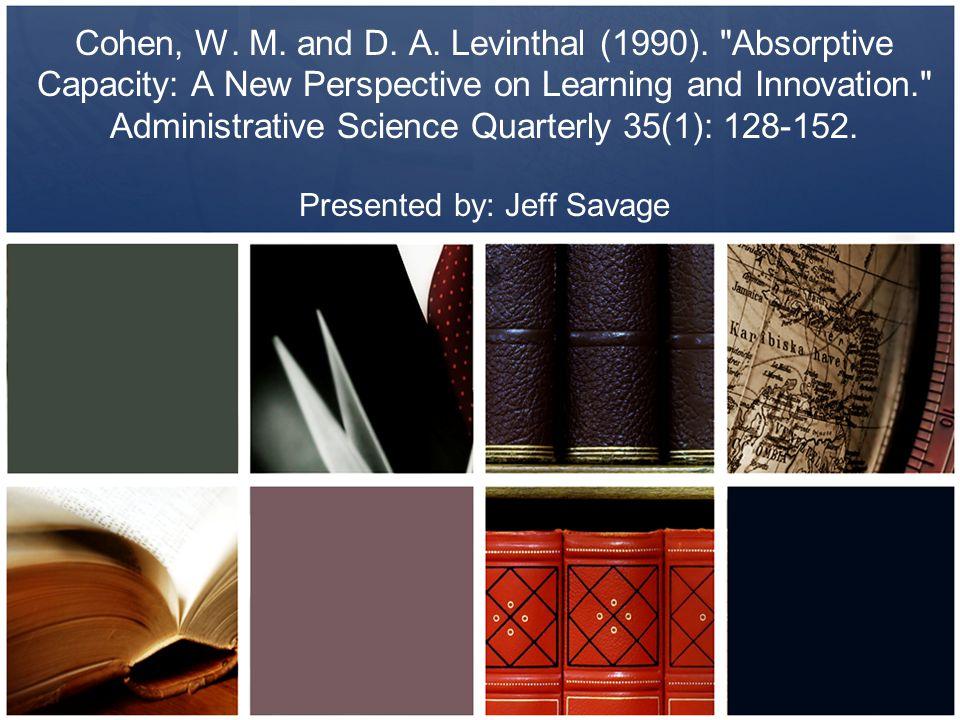 Cohen, W. M. and D. A. Levinthal (1990).