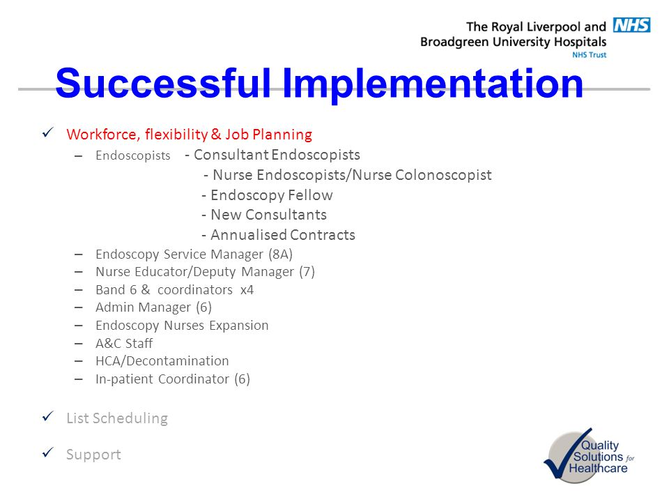 Successful Implementation Workforce, flexibility & Job Planning – Endoscopists - Consultant Endoscopists - Nurse Endoscopists/Nurse Colonoscopist - En