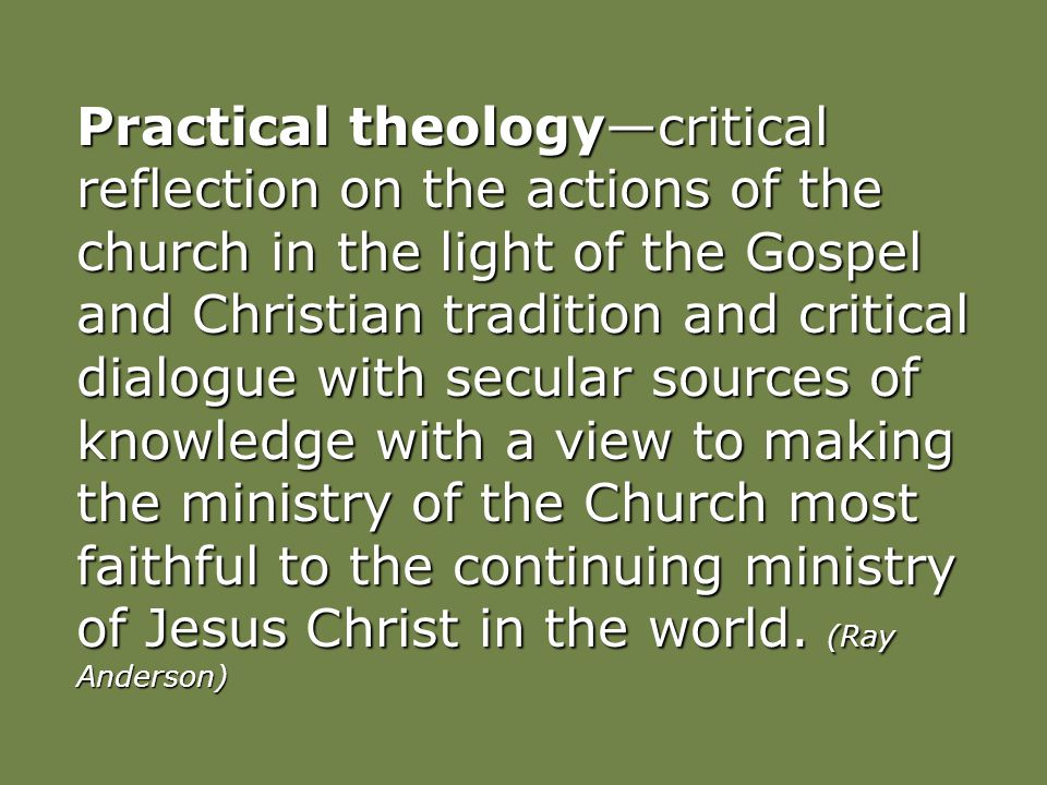 Practical theology has a hermeneutical nature interpretive Practical theology has a hermeneutical nature interpretive It takes seriously the contempor