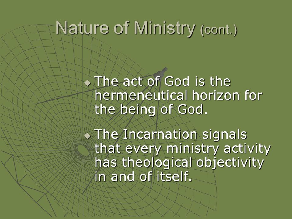 Nature of Ministry Ministry precedes and produces theology, not the reverse. Ministry precedes and produces theology, not the reverse. All ministry is
