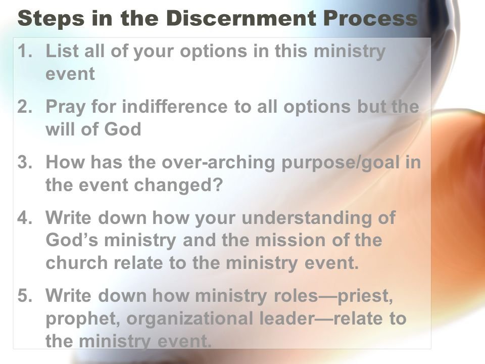 Three Questions Discernment –How is the Christ of Scripture present as the Christ in this ministry event? Integration –Are you proclaiming and practic