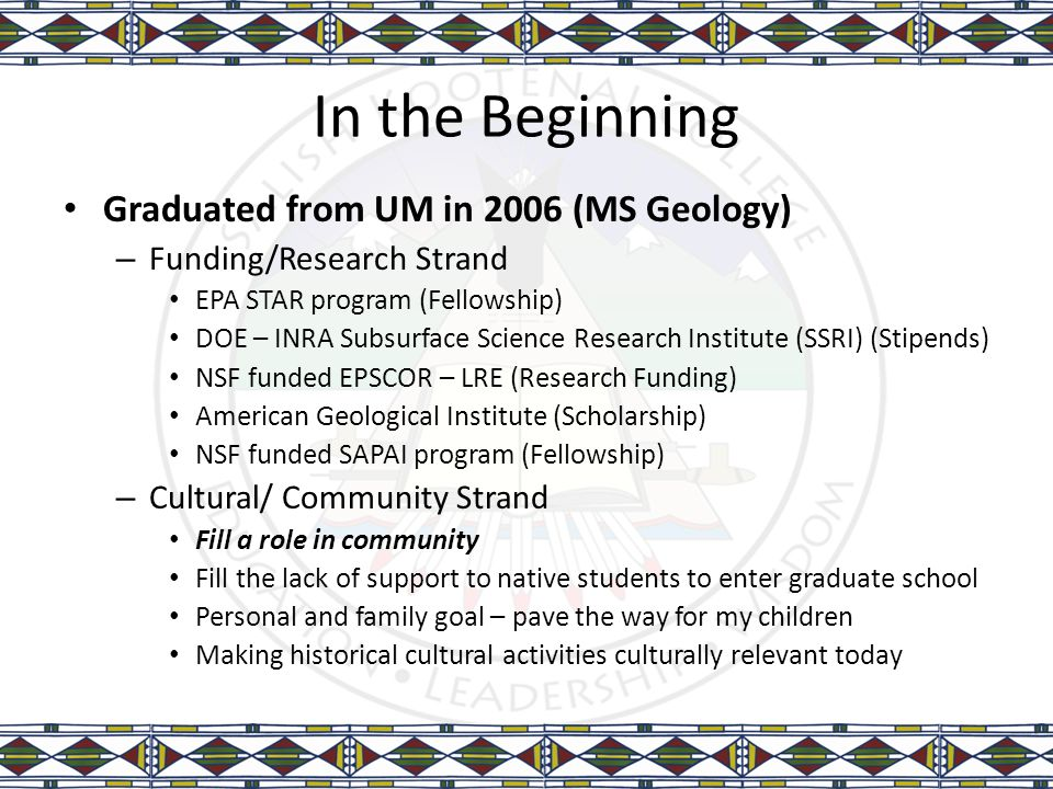In the Beginning Graduated from UM in 2006 (MS Geology) – Funding/Research Strand EPA STAR program (Fellowship) DOE – INRA Subsurface Science Research