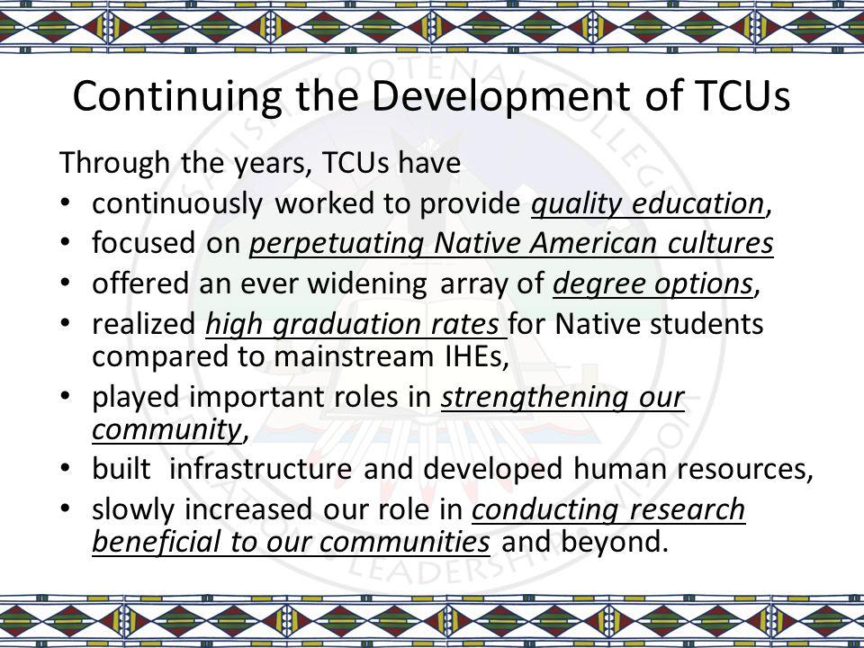 Continuing the Development of TCUs