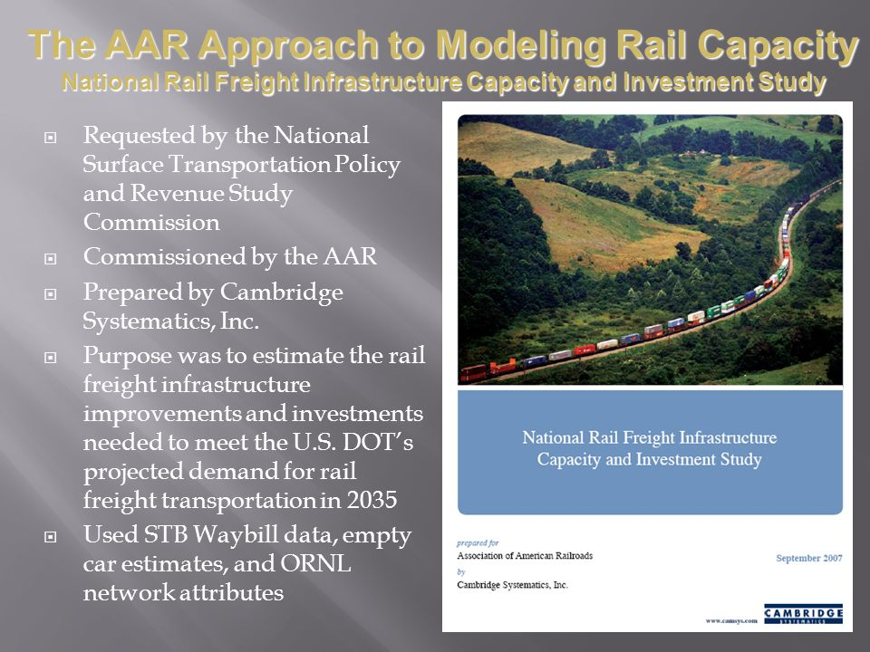 Requested by the National Surface Transportation Policy and Revenue Study Commission Commissioned by the AAR Prepared by Cambridge Systematics, Inc. P