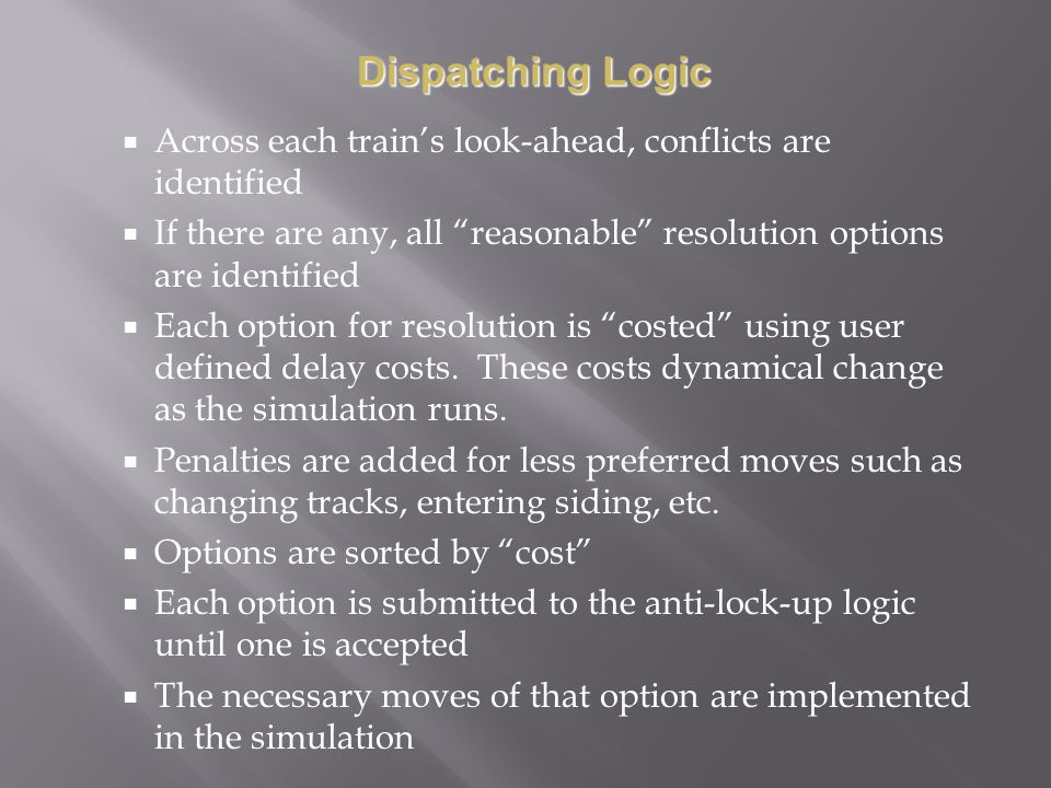 Across each trains look-ahead, conflicts are identified If there are any, all reasonable resolution options are identified Each option for resolution