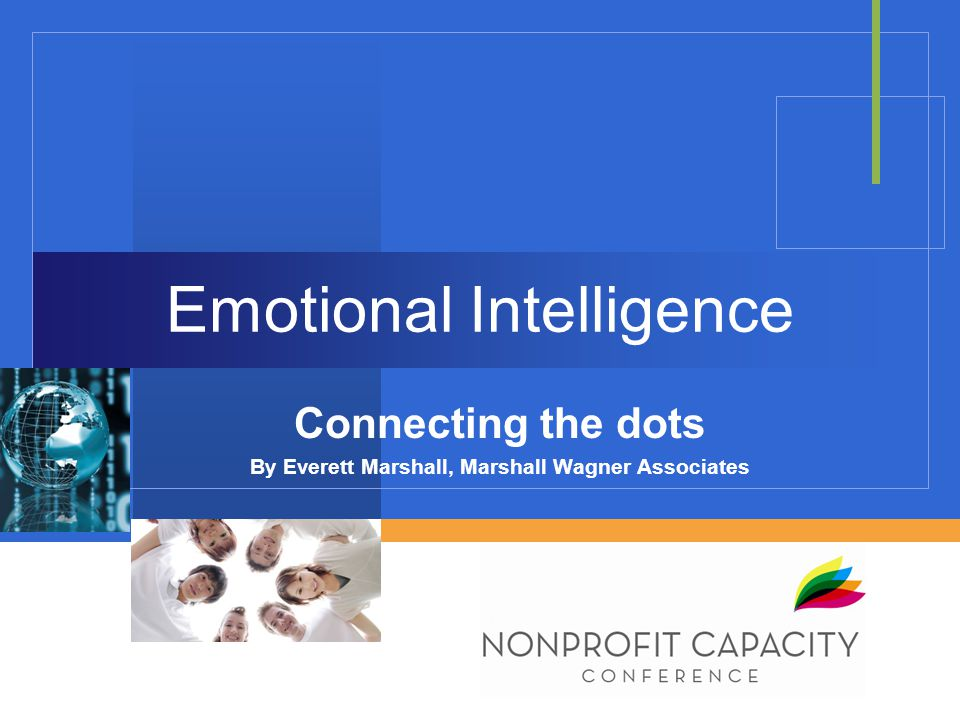 Agenda 3 Big Dots What is Emotional Intelligence EQ-i 2.0 Dimensions The Leadership Connection Questions.