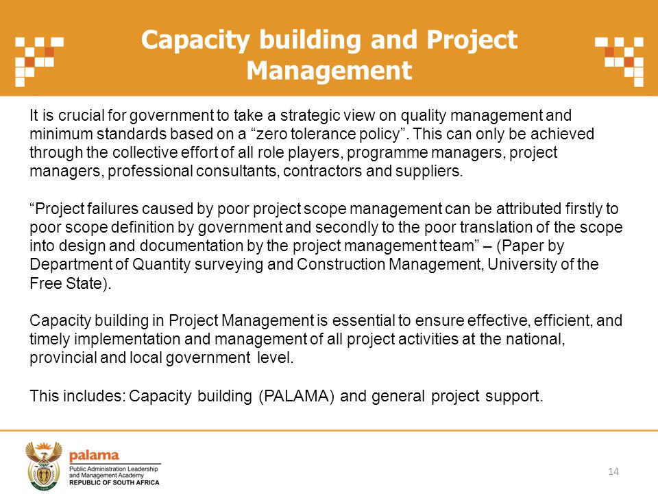 Capacity building and Project Management It is crucial for government to take a strategic view on quality management and minimum standards based on a