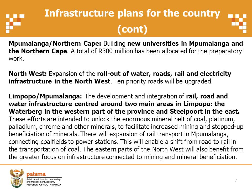 Infrastructure plans for the country (Cont) Western Cape/Northern Cape: Expansion of the iron-ore rail line between Sishen in the Northern Cape and Saldanha Bay in the Western Cape, which will create jobs in both provinces.