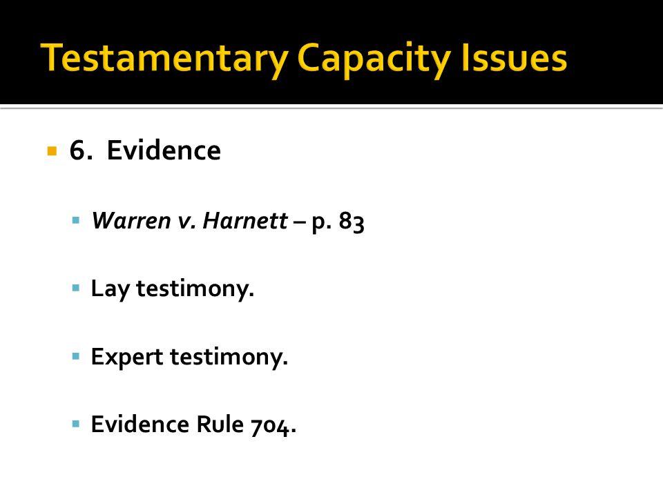 6. Evidence Warren v. Harnett – p. 83 Lay testimony. Expert testimony. Evidence Rule 704.