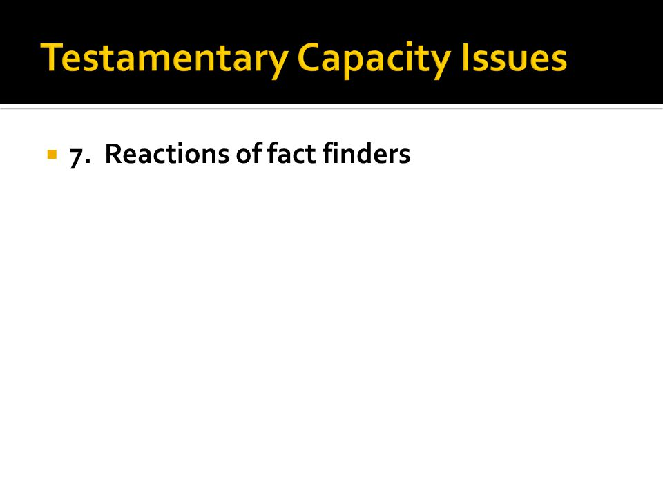 7. Reactions of fact finders