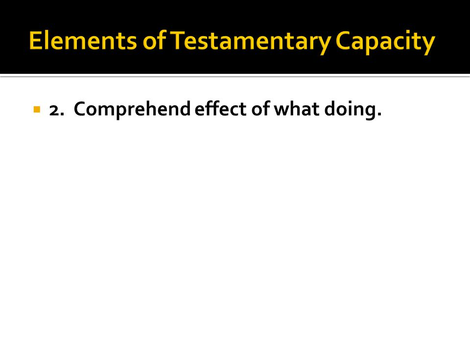 2. Comprehend effect of what doing.