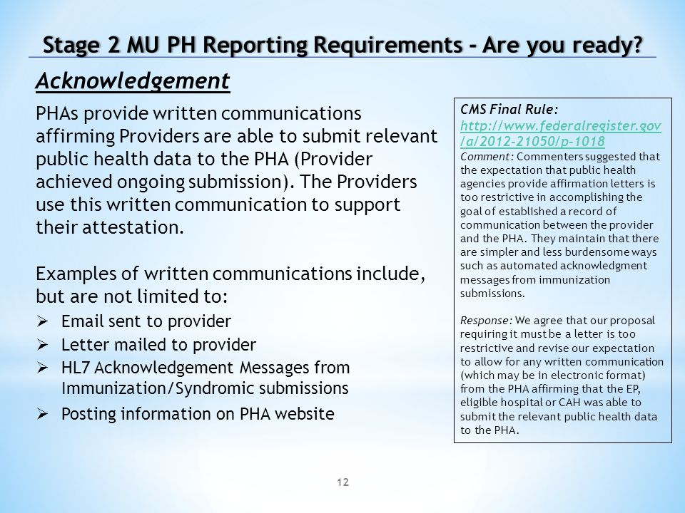 12 Acknowledgement PHAs provide written communications affirming Providers are able to submit relevant public health data to the PHA (Provider achieved ongoing submission).