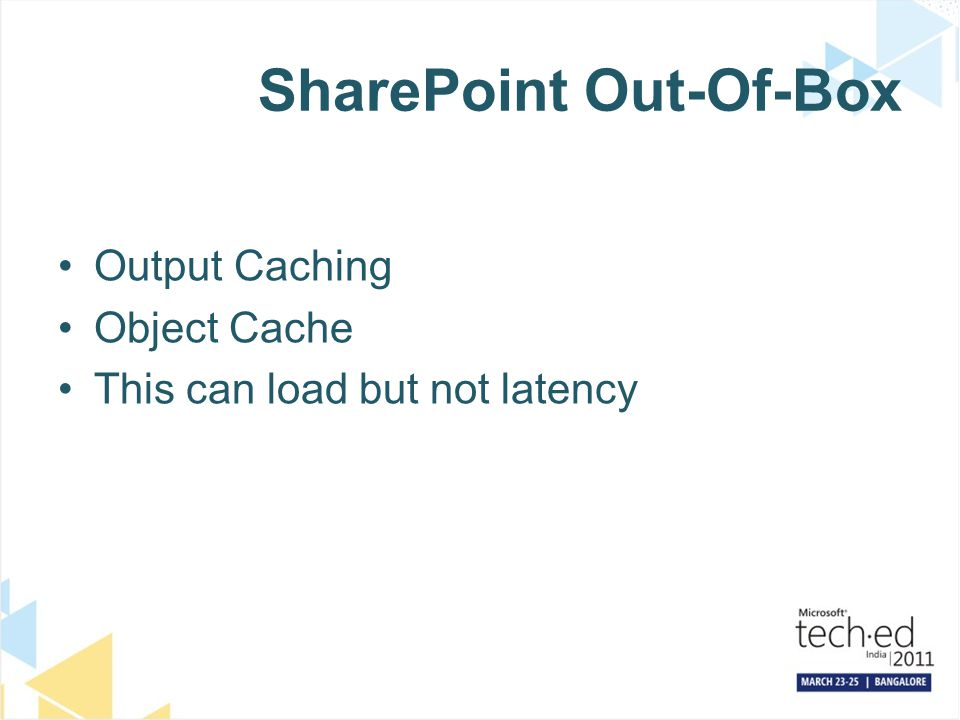 SharePoint Out-Of-Box Output Caching Object Cache This can load but not latency