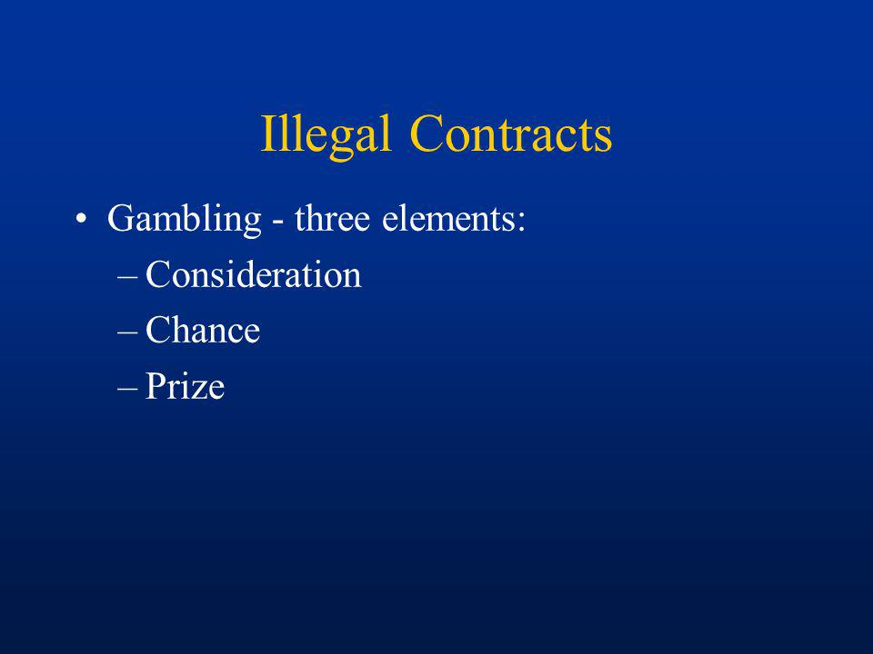 Illegal Contracts Blue Laws –Some states and localities prohibit engaging in certain business activities on Sundays.