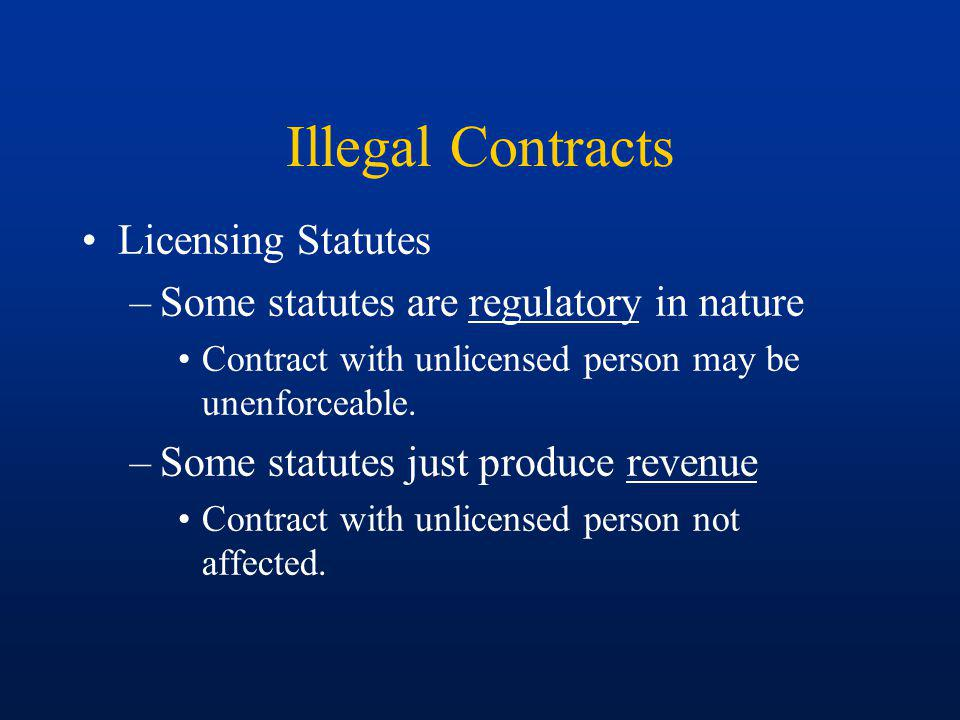 Illegal Contracts Contracts in Restraint of Trade –Restrictive covenants are generally permitted when they are ancillary to an otherwise enforceable contract for the sale of a business or for employment.