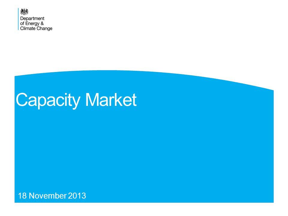 Capacity Market 18 November 2013