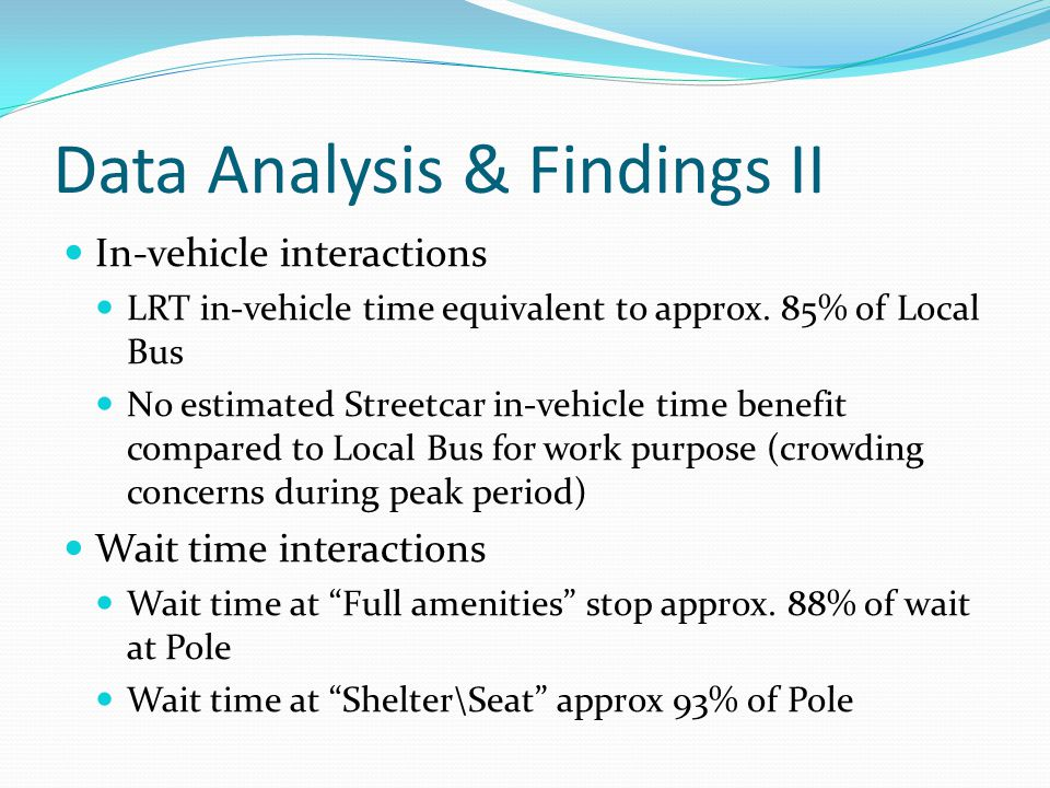 Data Analysis & Findings II In-vehicle interactions LRT in-vehicle time equivalent to approx.