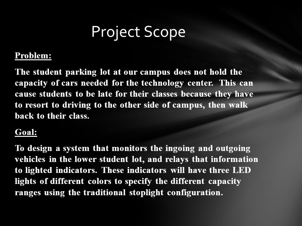 Problem: The student parking lot at our campus does not hold the capacity of cars needed for the technology center.