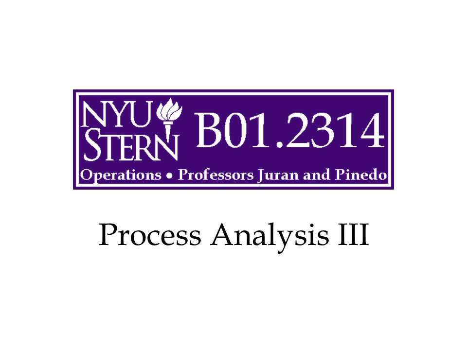 Process Analysis III