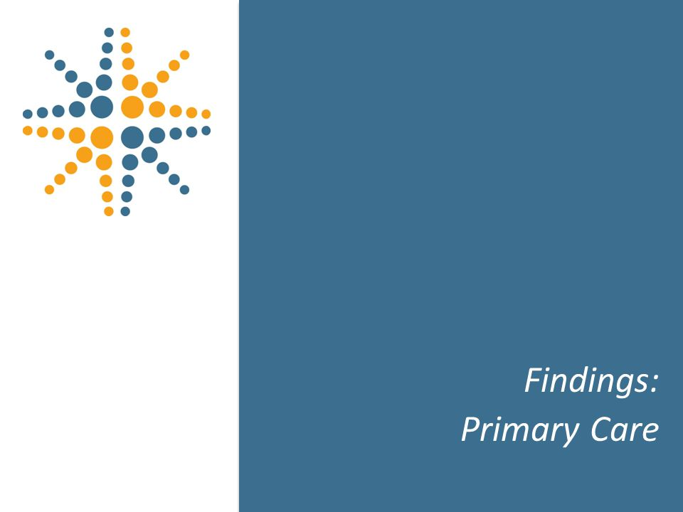 9 Findings: Primary Care 9