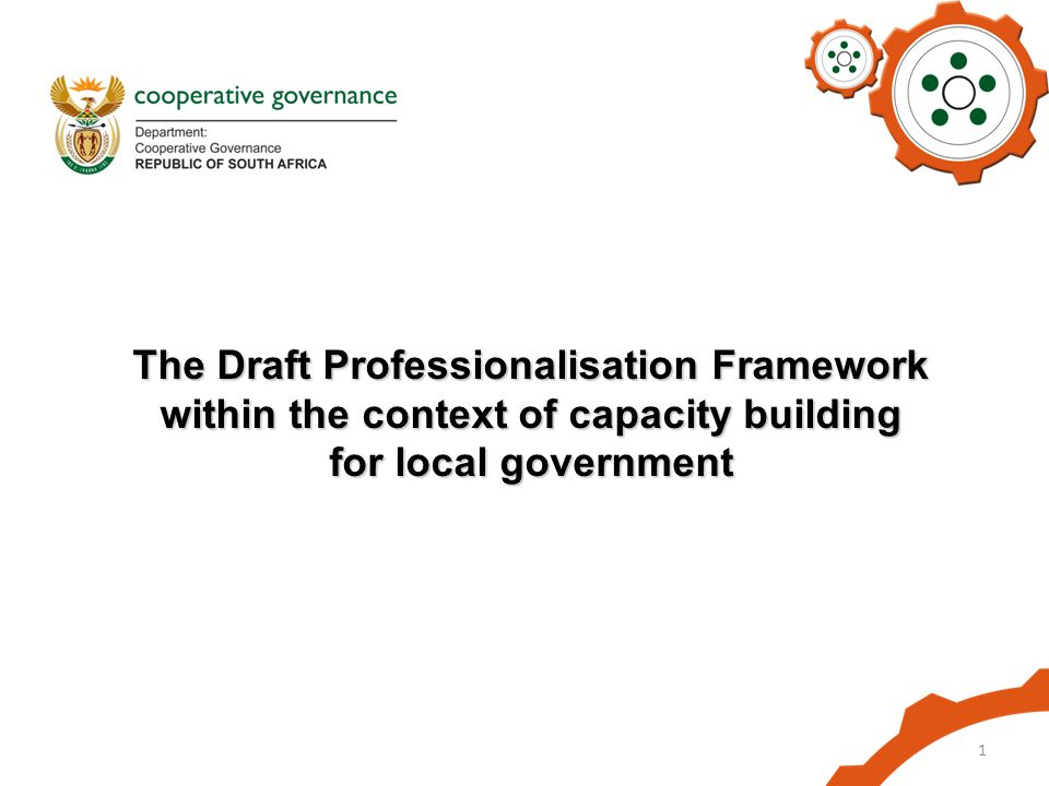 1 The Draft Professionalisation Framework within the context of capacity building for local government