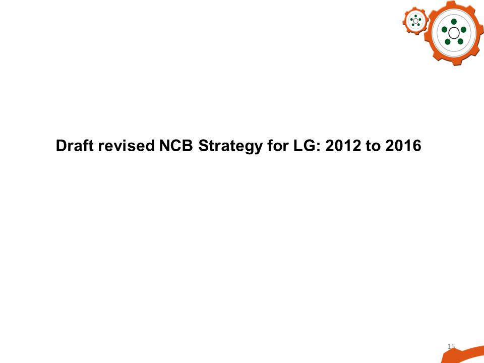 15 Draft revised NCB Strategy for LG: 2012 to 2016