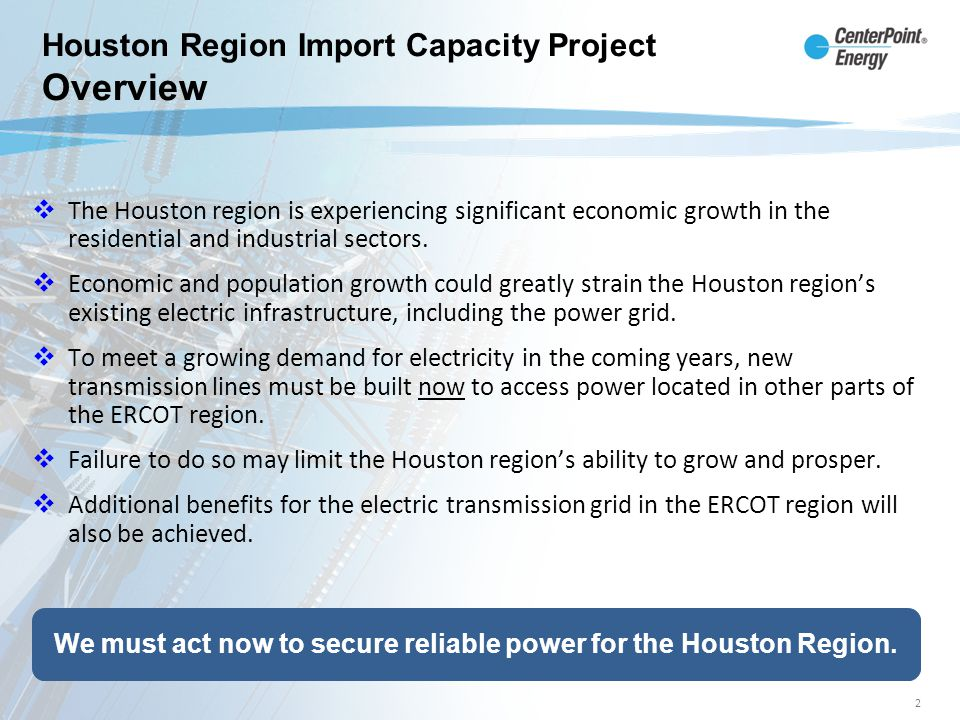 The Houston region is experiencing significant economic growth in the residential and industrial sectors. Economic and population growth could greatly