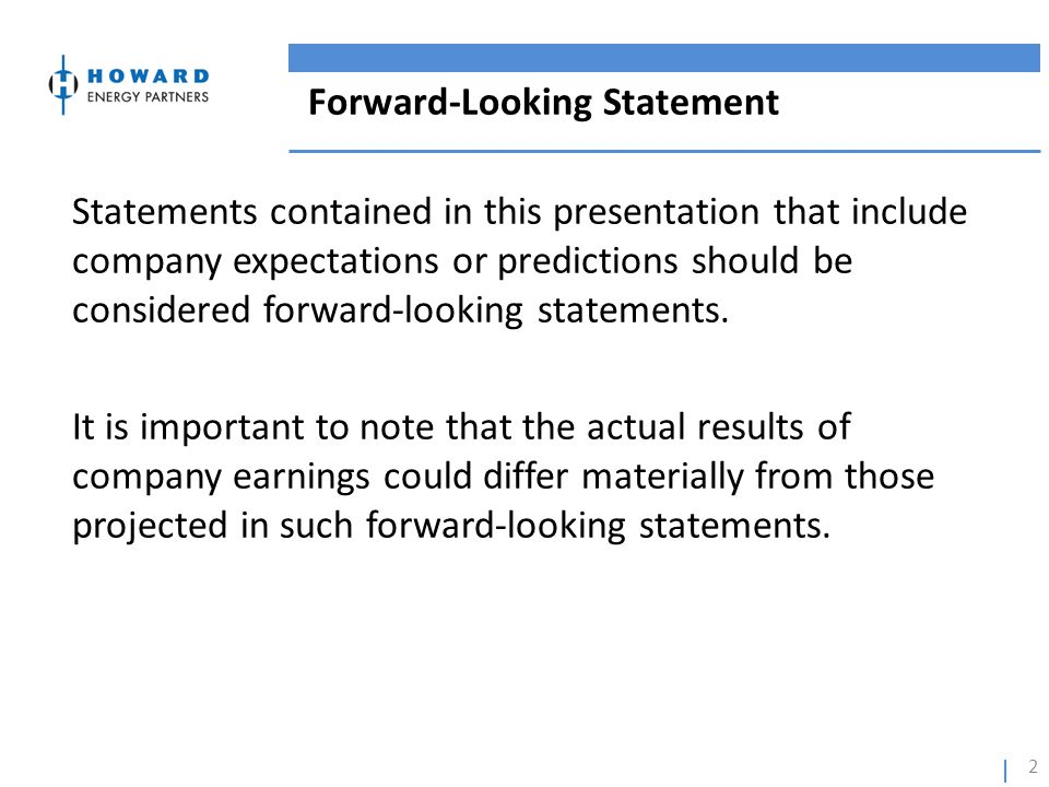 Forward-Looking Statement Statements contained in this presentation that include company expectations or predictions should be considered forward-look