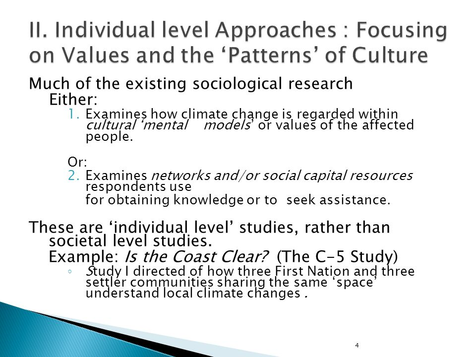 4 Much of the existing sociological research Either: 1.Examines how climate change is regarded within cultural mental models or values of the affected people.