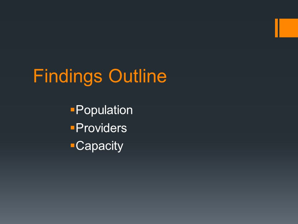 Findings Outline Population Providers Capacity