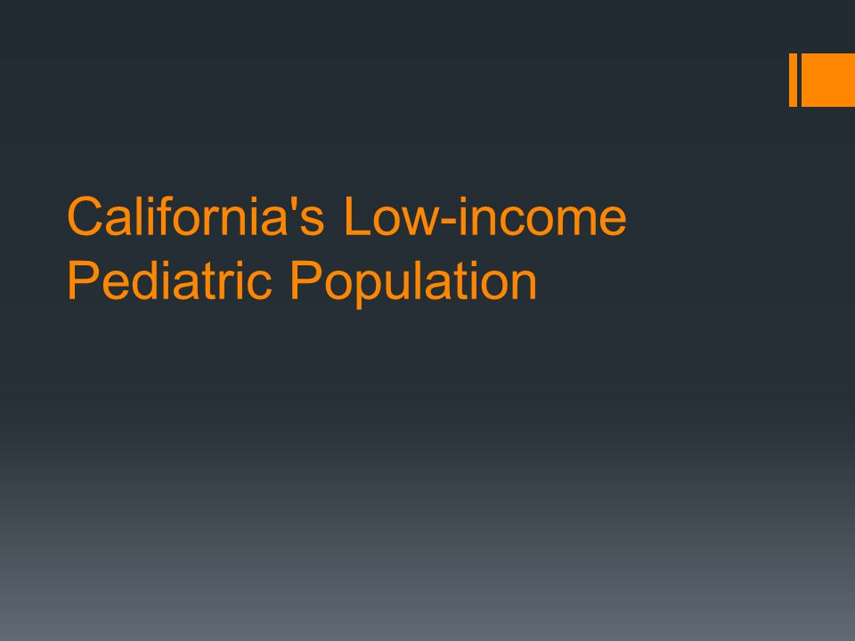 California s Low-income Pediatric Population