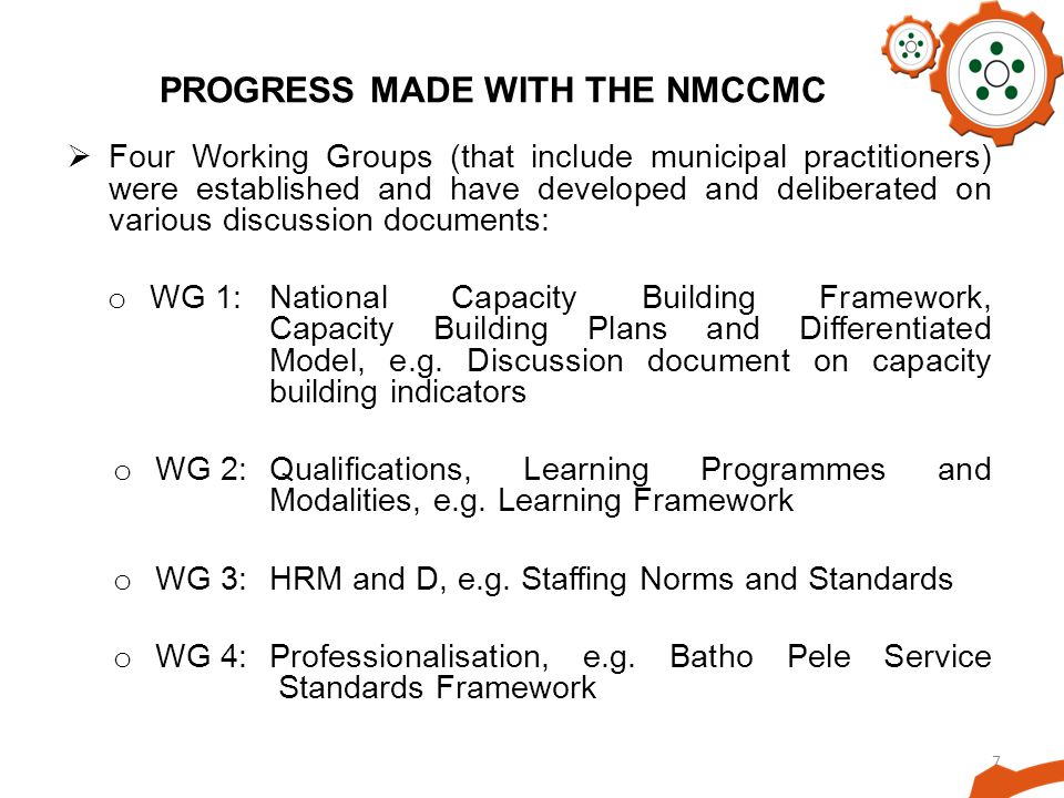 7 PROGRESS MADE WITH THE NMCCMC Four Working Groups (that include municipal practitioners) were established and have developed and deliberated on vari