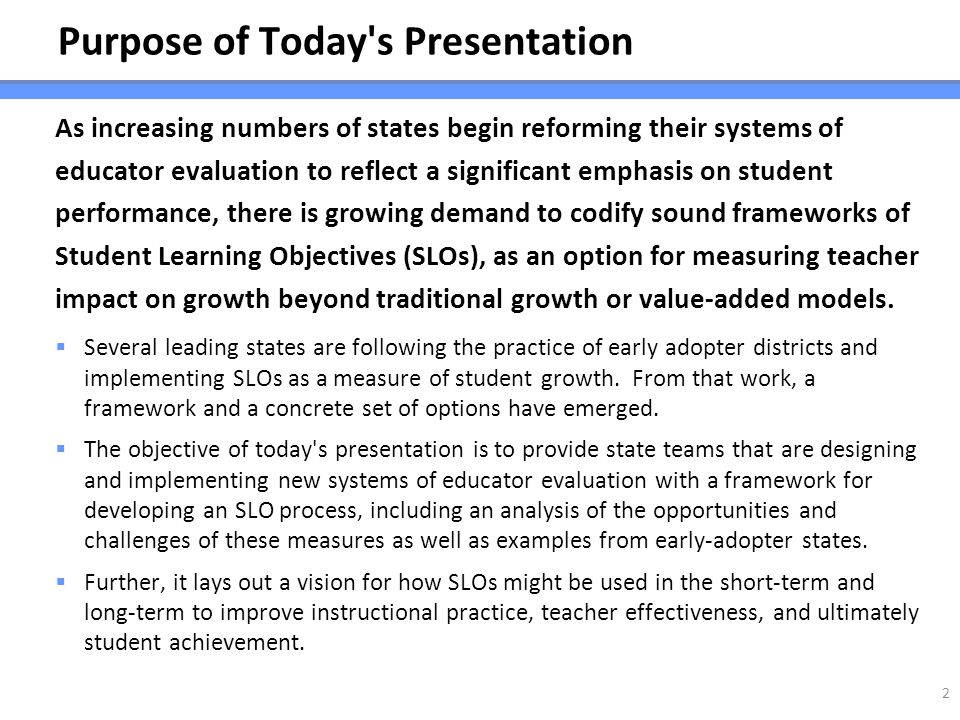 Purpose of Today's Presentation As increasing numbers of states begin reforming their systems of educator evaluation to reflect a significant emphasis