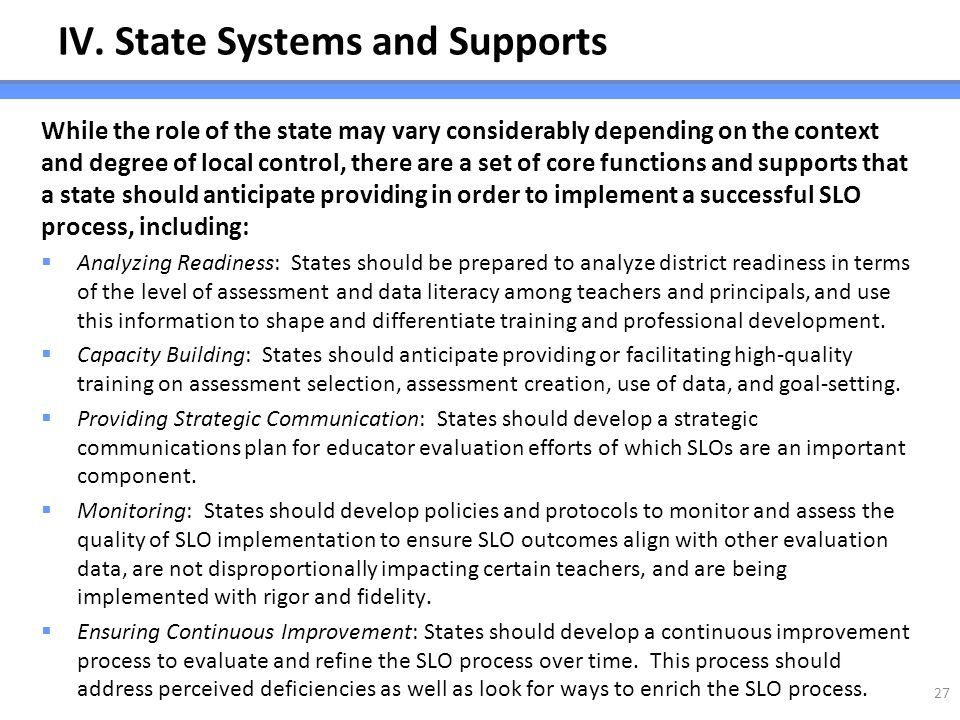 IV. State Systems and Supports While the role of the state may vary considerably depending on the context and degree of local control, there are a set